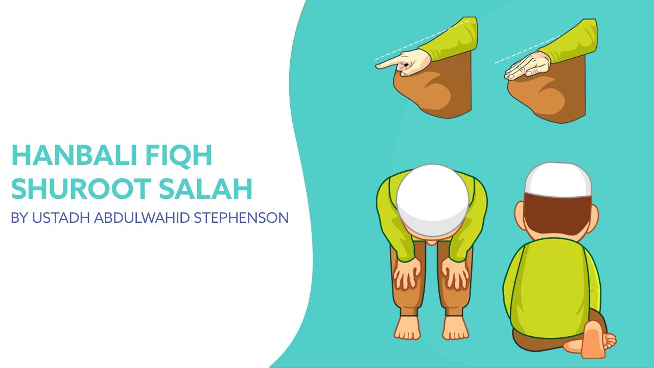 Hanbali Fiqh (Shuroot Salah)